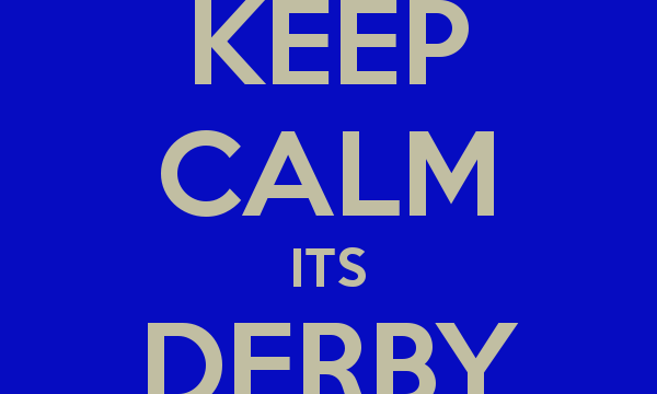 keep-calm-its-derby-time-1